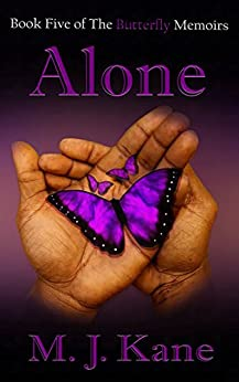 Alone (The Butterfly Memoirs Book 5) by [Kane, M.J.]