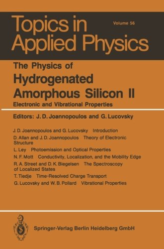 The Physics of Hydrogenated Amorphous Silicon II: Electronic and Vibrational Properties (Topics in Applied Physics) (Volume 56)