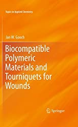 Biocompatible Polymeric Materials and Tourniquets for Wounds (Topics in Applied Chemistry)