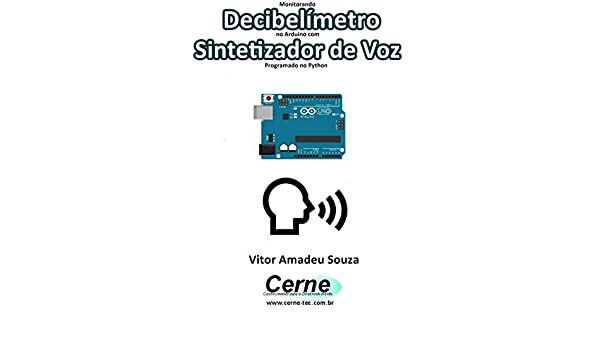 Amazon com: Monitorando Decibelímetro no Arduino com Sintetizador de