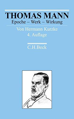 Thomas Mann: Epoche - Werk - Wirkung