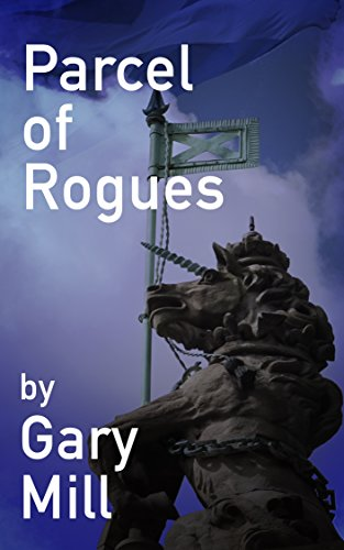 Parcel of Rogues (The 'Jock Mackinlay' series Book 2) by [Mill, Gary]