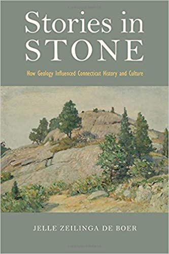 How Geology Influenced Connecticut History and Culture Stories in Stone