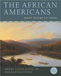 Books : Henry Louis Gates: The African Americans : Many Rivers to Cross (Hardcover); 2013 Edition