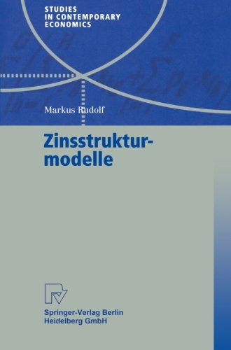 Zinsstrukturmodelle (Studies in Contemporary Economics) (German Edition)