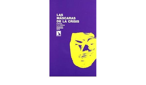 Las máscaras de la crisis: FRANCISCO RODRÍGUEZ ORTIZ: 9788483197387: Amazon.com: Books
