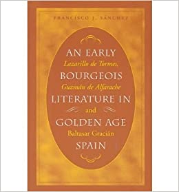 Book An Early Bourgeois Literature in Golden Age Spain: