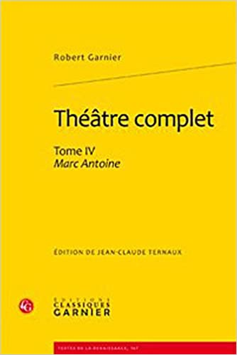 En ligne téléchargement Théâtre complet : Tome 4, Marc Antoine pdf, epub ebook