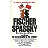 img - for Fischer/Spassky: the New York times report on the chess match of the century, book / textbook / text book
