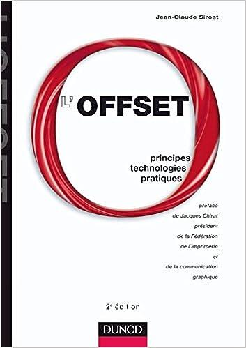 L'Offset - 2ème édition - Principes, technologies, pratiques