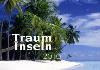 Paradise 2010 Calendar - Trauminseln 2010 / Island of Paradise 2010 / Îles de Rêve 2010
