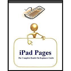 iPad Pages: The Complete Hands-On Beginners Guide (with Index)