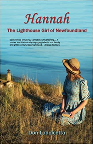 Front cover for the book Hannah: The Lighthouse Girl of Newfoundland by Don Ladolcetta