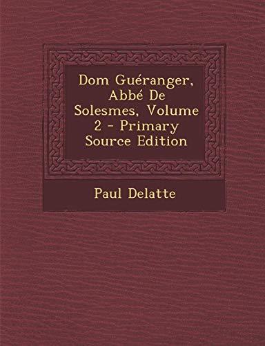 Dom Gueranger, ABBE de Solesmes, Volume 2
