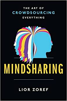 Book Mindsharing: The Art of Crowdsourcing Everything