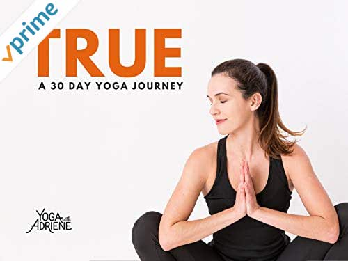 Yoga With Adriene - True: A 30 Day Yoga Journey