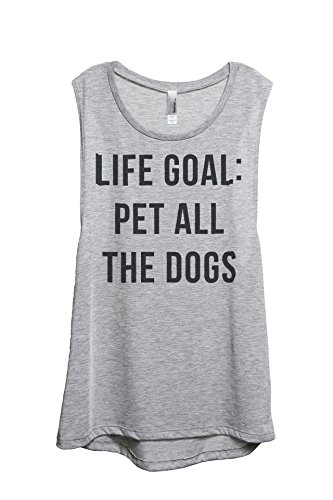 - Thread Tank Life Goal Pet All The Dogs Women's Fashion Sleeveless Muscle Tank Top Tee Sport Grey Large