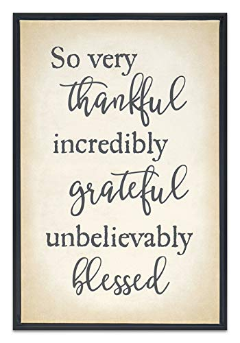 Homekor Thankful Grateful Blessed Inspirational Saying So Very Thankful Incredibly Grateful Unbelievably Blessed Hanging Wall Decor Framed Canvas Print 12 x 18