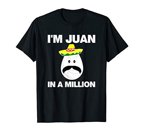 I'm Juan In A Million Shirt Cinco De Mayo Mexican Pun Shirts -