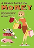 A Girl's Guide to Money, Laura Brady and Roni Jay, 1569754594