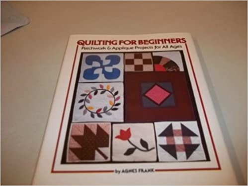 Quilting for beginners patchwork and applique projects for all