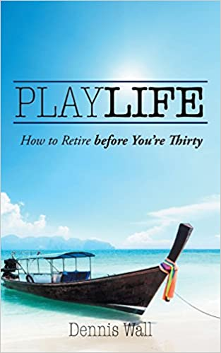 Book Playlife: How to Retire Before You're Thirty