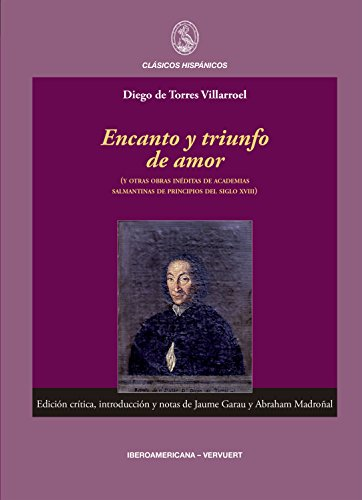 Encanto y triunfo de amor: (y otras obras inéditas de academias salmantinas de principios