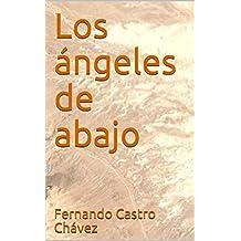 Los ángeles de abajo (Spanish Edition)