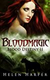 Bloodmagic (Blood Destiny Book 2)