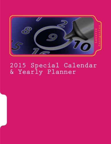 Download 2015 Special Calendar & Yearly Planner: Full Moon Indication - Chinese Zodiac Indication - Western Zodiac Indication - Yearly/Daily Planner & Extra Space For General Notes pdf epub