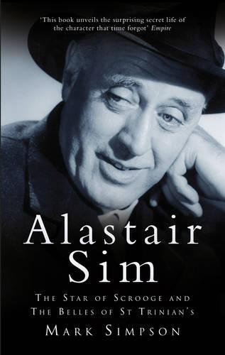 Read Online Alastair Sim: The Star of Scrooge and The Belles of St Trinian's pdf epub
