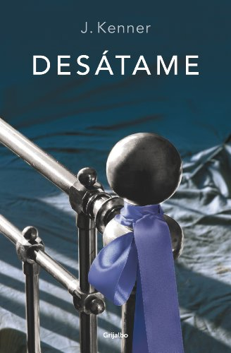 Desátame (Trilogía Stark 1) (Spanish Edition)