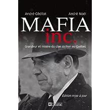 Mafia inc.: Grandeur et misère du clan sicilien au Québec (French Edition)