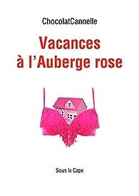 Vacances à l'Auberge rose par  ChocolatCannelle