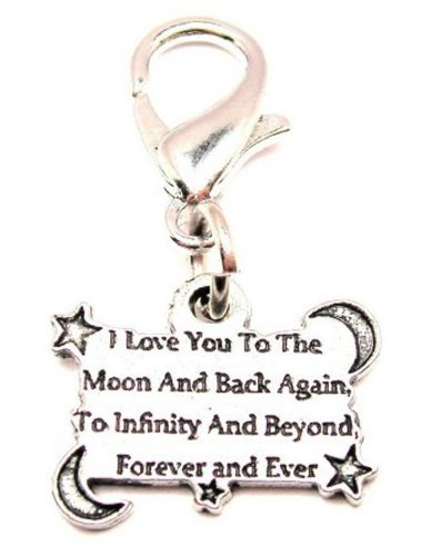 ChubbyChicoCharms I Love You to The Moon and Back Again to Infinity and Beyond Pewter Zipper Pull