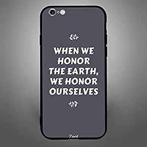 iPhone 6 Plus When we Honor the Earth we Honour Ourselves