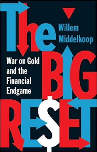 The Big Reset: War on Gold and the Financial Endgame: Willem