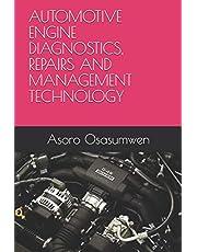 AUTOMOTIVE ENGINE DIAGNOSTICS, REPAIRS AND MANAGEMENT TECHNOLOGY