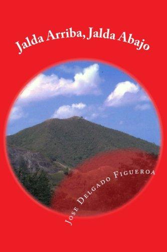 Jalda Arriba, Jalda Abajo: La fantasia retorica del E.L.A. (Spanish Edition)