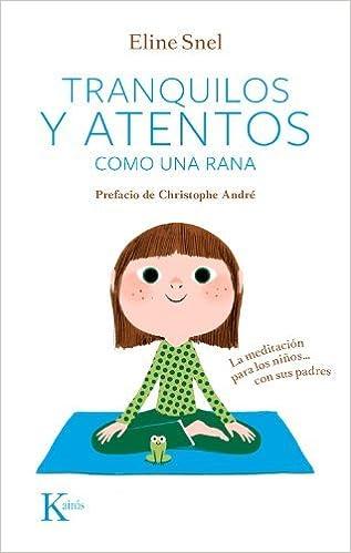 Tranquilos y Atentos Como una Rana. W/CD: La Meditacion Para ...