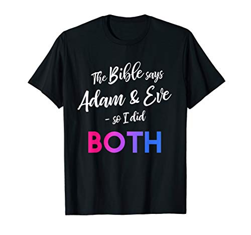 Adam and Eve - I did both - Funny Bisexual LGBT Gay Pride T-Shirt]()