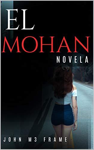 El Mohan - Novela