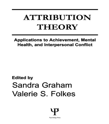 Download Attribution Theory: Applications to Achievement, Mental Health, and Interpersonal Conflict (Communication) Pdf