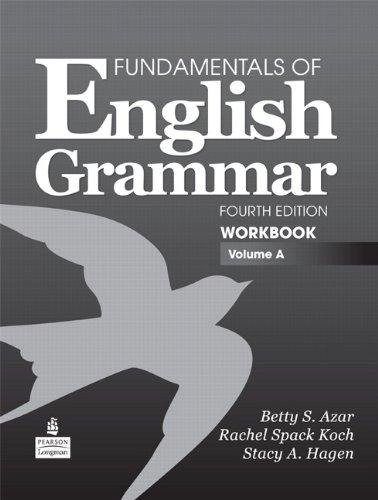 Fundamentals of English Grammar Workbook, Volume A