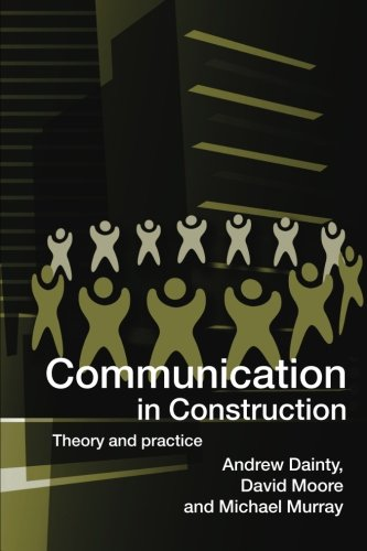 Communication in Construction: Theory and Practice by Routledge