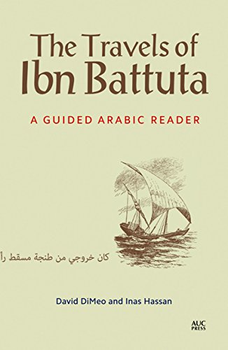 The Travels of Ibn Battuta: A Guided Arabic Reader (Arabic Edition)