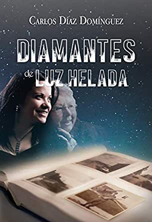Diamantes de luz helada eBook: Díaz Domínguez, Carlos: Amazon.es ...