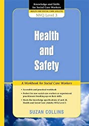 Health and Safety: A Workbook for Social Care Workers (Knowledge and Skills for Social Care Workers) by Suzan Collins (2009-06-15)
