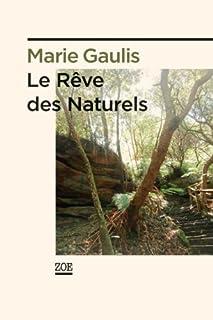 Le rêve des naturels, Gaulis, Marie