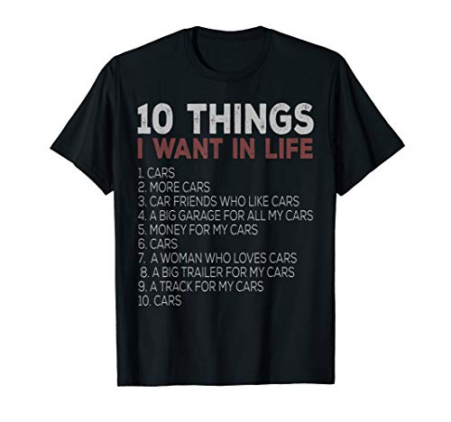 10 Things I Want In My Life Cars More Cars car t shirts